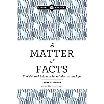 A Matter of Facts - The Value of Evidence in an Information Age by Lau