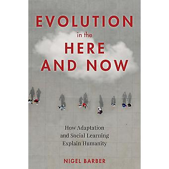 Evolution in the Here and Now by Barber & Nigel