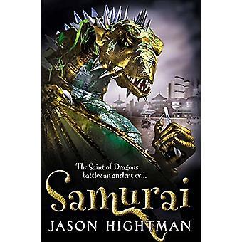 The Saint of Dragons - Samurai by Jason Hightman - 9780007159093 Book