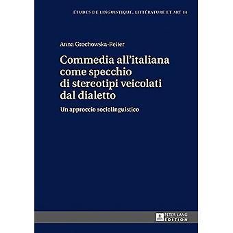 Commedia All'italiana Come Specchio Di Stereotipi Veicolati Dal Diale