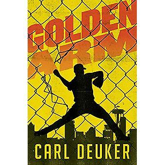 Golden Arm de Carl Deuker - 9780358012429 Livre