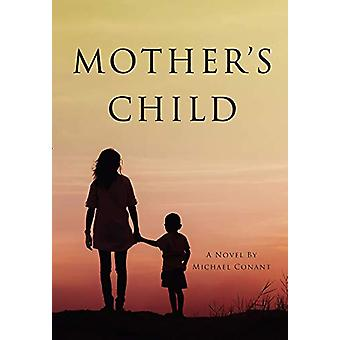 Mother's Child by Michael Conant - 9781944589578 Book