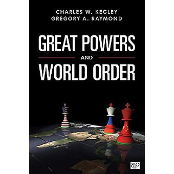 Great Powers and World Order - Patterns and Prospects by Charles W. Ke
