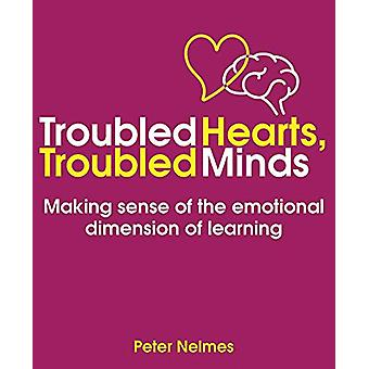 Troubled Hearts - Troubled Minds - Making sense of the emotional dimen