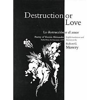 Destruction or Love by Mowry & Dr RobertAleixandre & Vicente
