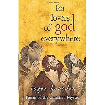 For Lovers of God Everywhere: Poems of the Christian Mystics