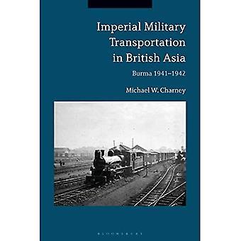 Imperial Military Transportation in British Asia: Burma 1941-1942