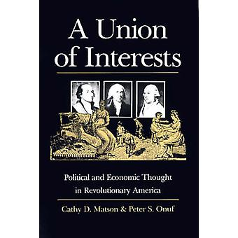 A Union of Interests - Political and Economic Thought in Revolutionary