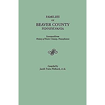 Families of Beaver County - Pennsylvania by J. Fraise Richard - 97808