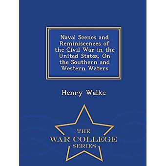 Naval Scenes and Reminiscences of the Civil War in the United States