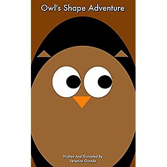 Owl's Shape Adventure by Veronica Grande - 9781366334756 Book