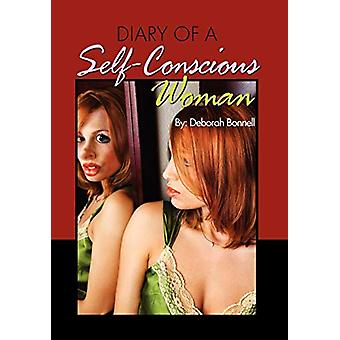 Diary of a Self-Conscious Woman by Deborah Bonnell - 9781456898250 Bo
