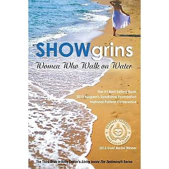 Showgrins - Women Who Walk on Water by Betty Collier - 9781479780150 B