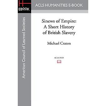 Sinews of Empire - A Short History of British Slavery by Michael Crato