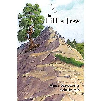 The Little Tree by MD Agnes Szenozicska Schultz - 9781617508196 Book