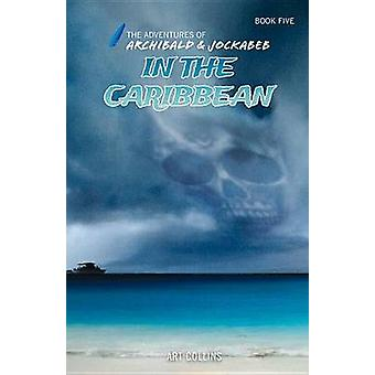 In the Caribbean (Adventures of Archibald & Jockabeb) by Art Coll