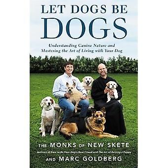 Let Dogs Be Dogs by Marc Goldberg