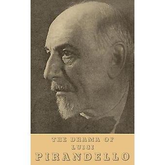 The Drama of Luigi Pirandello by Domenico Vittorini - 9781512821284 B