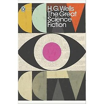 The Great Science Fiction The Time Machine The Island of Doctor Moreau The Invisible Man The War of the Worlds Short Stories Penguin Modern Classics