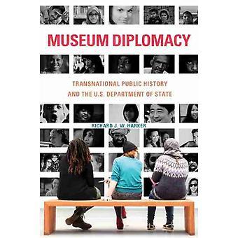 Museum Diplomacy by Richard J. W. Harker