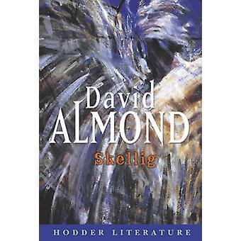 Hodder Literature Skellig with Web Teacher Material by David Almond
