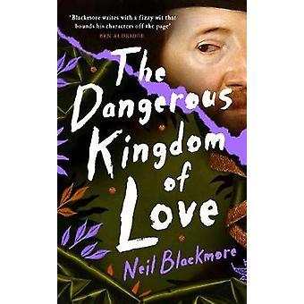 The Dangerous Kingdom of Love