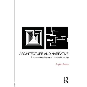 Architecture and Narrative: The Formation of Space and Cultural Meaning in Buildings