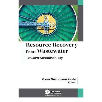 Resource Recovery from Wastewater Toward Sustainability