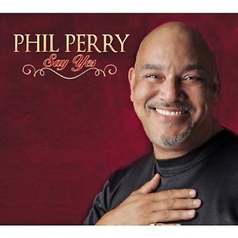 Phil Perry - säga ja [CD] USA import