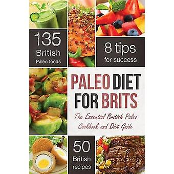 Paleo Diet for Brits The Essential British Paleo Cookbook and Diet Guide by Rockridge Press