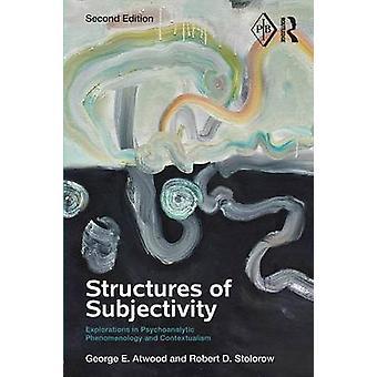 Structuren van subjectiviteit door George E Atwood & Robert D Stolorow