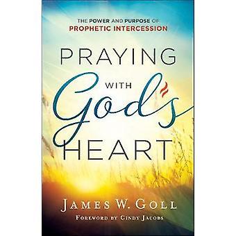 Pregare con il cuore di Dio - il potere e lo scopo di impetrare profetica