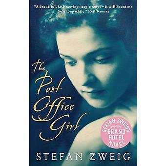 The Post Office Girl - Stefan Zweig's Grand Hotel Novel by Stefan Zwei