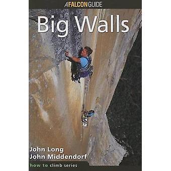 How to Climb - Big Walls by John Long - John Middendorf - 978093464163