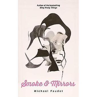 Smoke & Mirrors by Michael Faudet - 9781449489908 Book