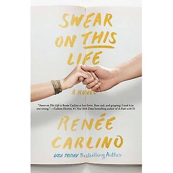 Jurer sur cette vie - un roman de Renee Carlino - livre 9781501105791
