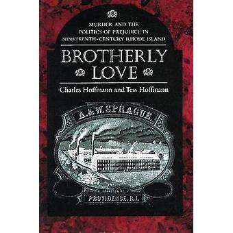 Brotherly Love - Murder and the Politics of Prejudice in Nineteenth-ce