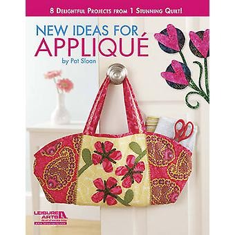 New Ideas for Applique - 8 Delightful Projects from 1 Stunning Quilt!