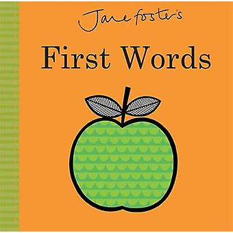 Jane Foster's - First Words by Jane Foster - Jane Foster - 9781783704