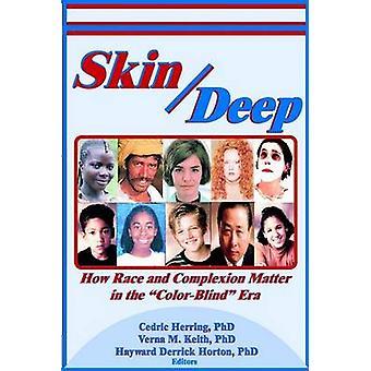 Skin Deep - wie Rennen und Teint - farbenblind - Ära von