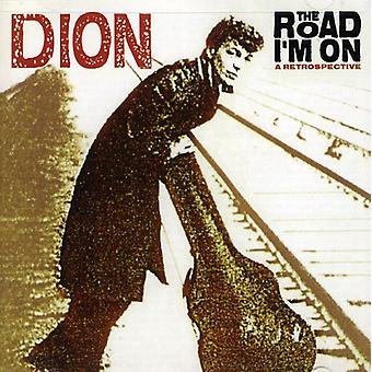 Dion - Road I'm on: A Retrospective [CD] USA import
