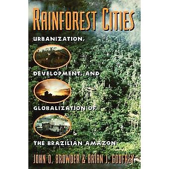 Rainforest Cities - Urbanization - Development and Globalization of th