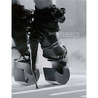 Schuh-Obsession von Valerie Steele - Colleen Hill - 9780300190793 Buch