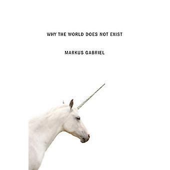 Waarom bestaat de wereld niet door Markus Gabriel - Gregory Moss - 97807