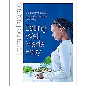 Äter väl Made Easy: ljuvligt hälsosamma recept för alla, varje dag