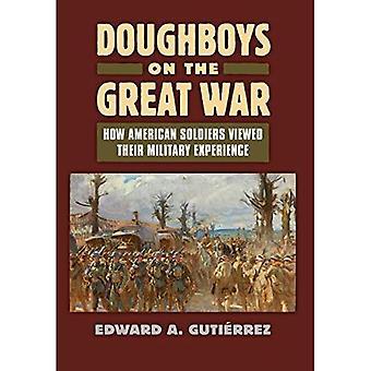 Doughboys på kriget:: hur amerikanska soldater tittade på sina militära erfarenheter (modernt kriger studier)