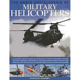 Världen Encyclopedia av militära helikoptrar: med över 80 helikoptrar med 500 historiska och moderna fotografier