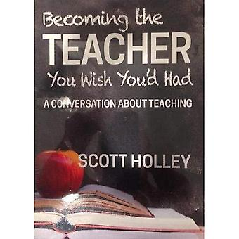 Becoming the Teacher You Wish�You'd Had