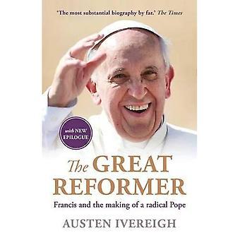 O grande reformador: Francis e da realização de um Papa Radical