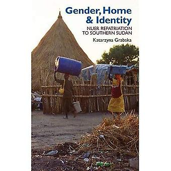 Gender, Home & Identity: Nuer Repatriation to Southern Sudan (Eastern Africa Series)